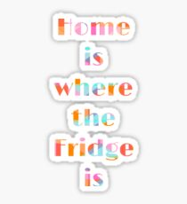 Home is where the fridge is - design maison Sticker