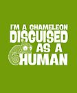 I'm a Chameleon Disguised as a Human - White by jitterfly