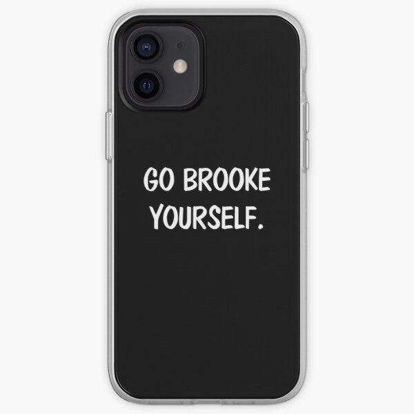 Go brooke yourself iPhone Soft Case