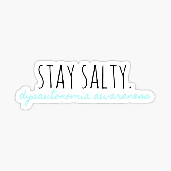 Stay Salty. Sticker