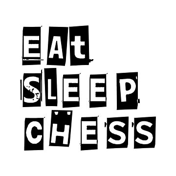Eat Sleep Chess by AjedrezdeElite