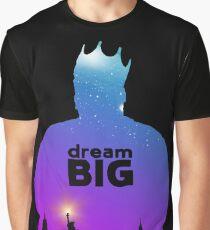 Dream BIG. Graphic T-Shirt