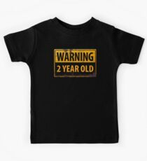 WARNING - 2 YEAR OLD rusty metal danger caution sign two Kids Tee