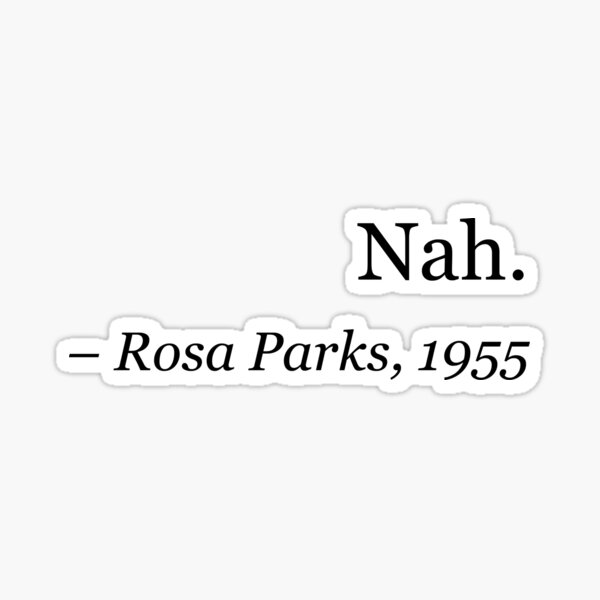 Nah -rosa parks Sticker