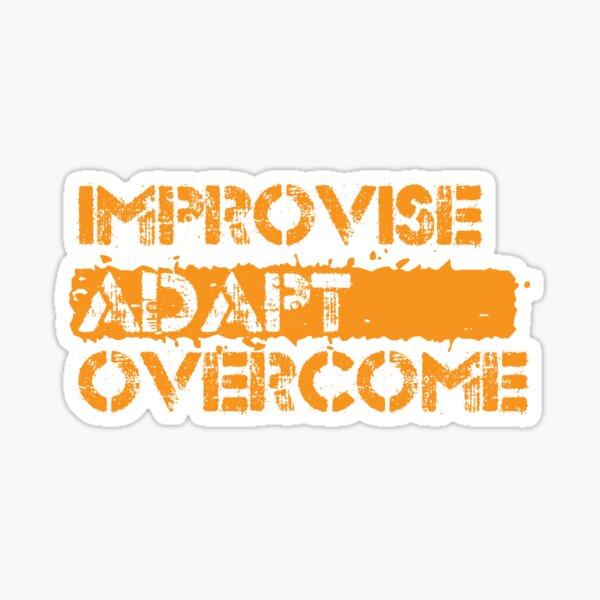 Improvise Adapt Overcome Sticker