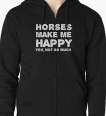 """""""Pferde machen mich glücklich. Du, nicht so sehr."""" Kapuzenjacke"""