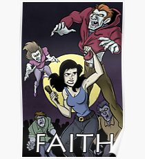 Have a Little Faith - Buffy Inspired Art Poster