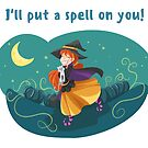 I'll put a spell on you! by Sylia