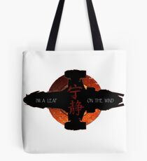 I'm a leaf on the wind Tote Bag