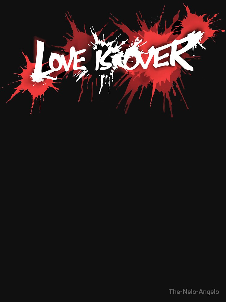 Love is Over by The-Nelo-Angelo