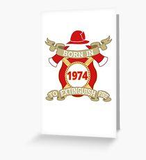 Born 1974 Fire Feuerwehr Greeting Card