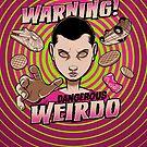 Warning: Strange Weirdo! by kgullholmen