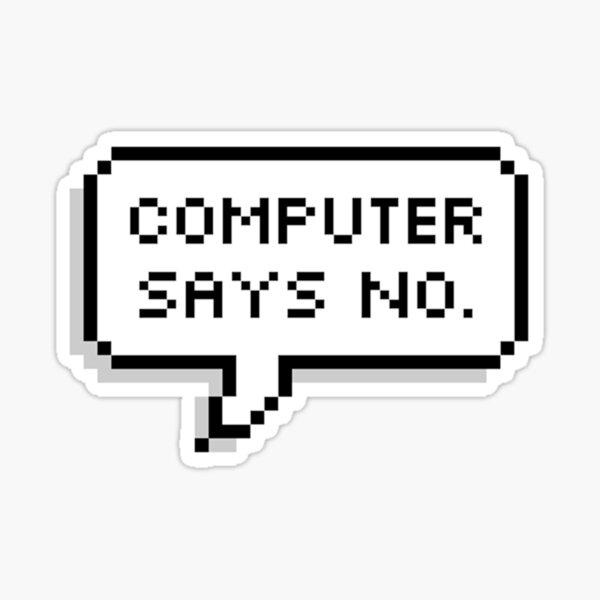 L'ordinateur a dit non Sticker