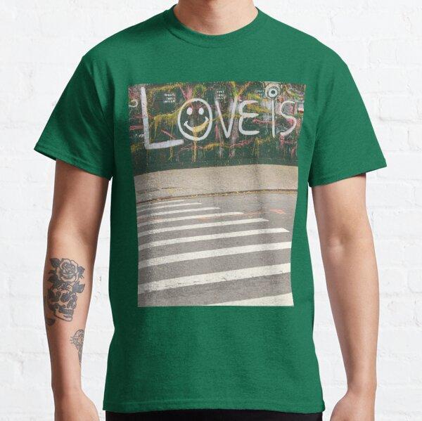 Love Is - Street Scene Graffiti Classic T-Shirt