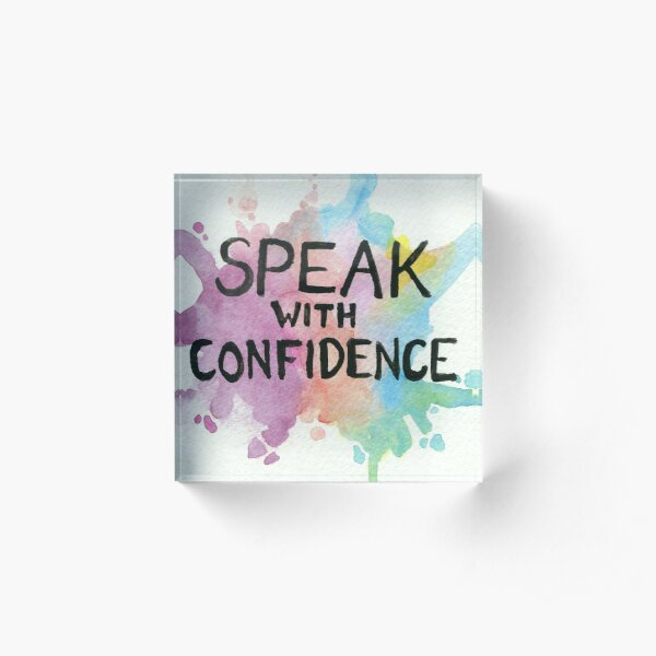 Speak with Confidence - My Mantras Acrylic Block