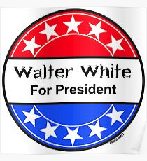 Walter White For President Poster
