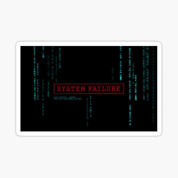 System Failure Sticker