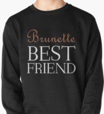 BRUNETTE BEST FRIEND Pullover
