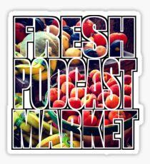 Fresh Podcast Market Sticker
