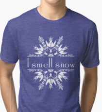 I smell snow Tri-blend T-Shirt