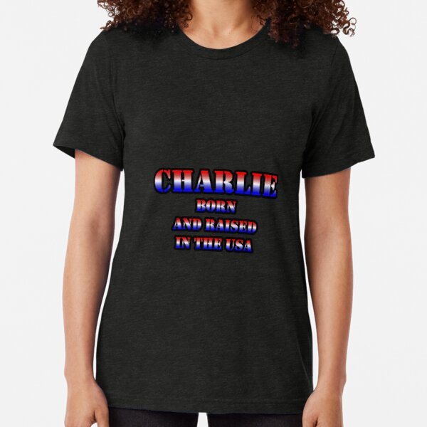 CHARLIE Born And Raised In The USA Tri-blend T-Shirt