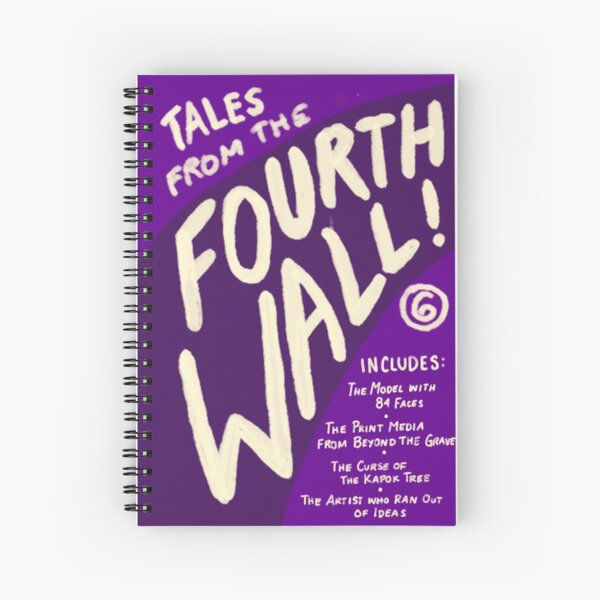 Tales from the Fourth Wall Spiral Notebook