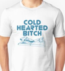 Cold Hearted Bitch (Uncensored) [Roufxis - RB] Unisex T-Shirt