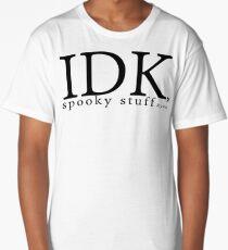 IDK Spooky stuff! Long T-Shirt