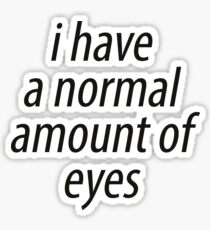normal amount of eyes Sticker