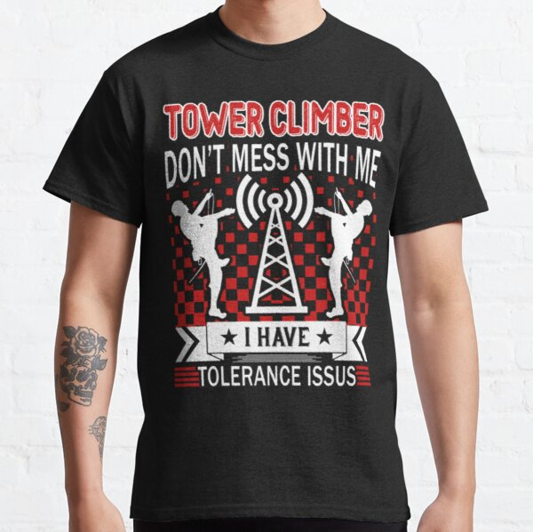 Tower Climber T Shirts Redbubble