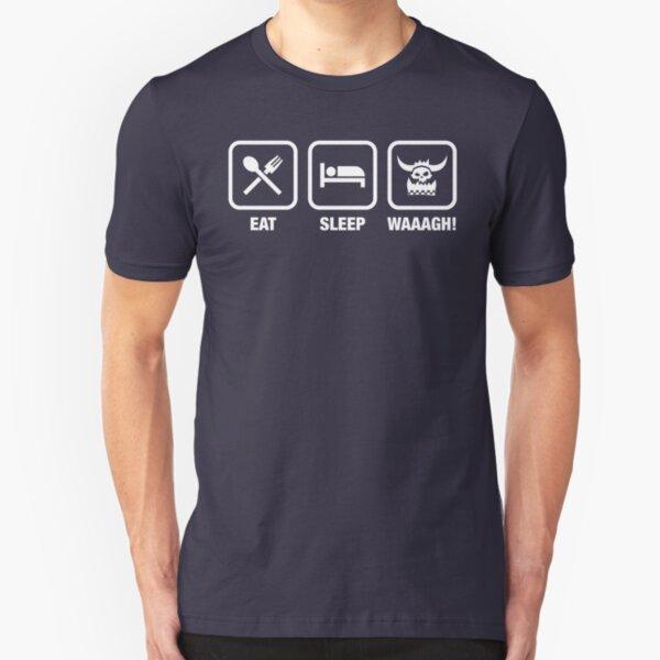 Eat Sleep Waaagh! Orks Warhammer 40k Inspired - Gaming Slim Fit T-Shirt