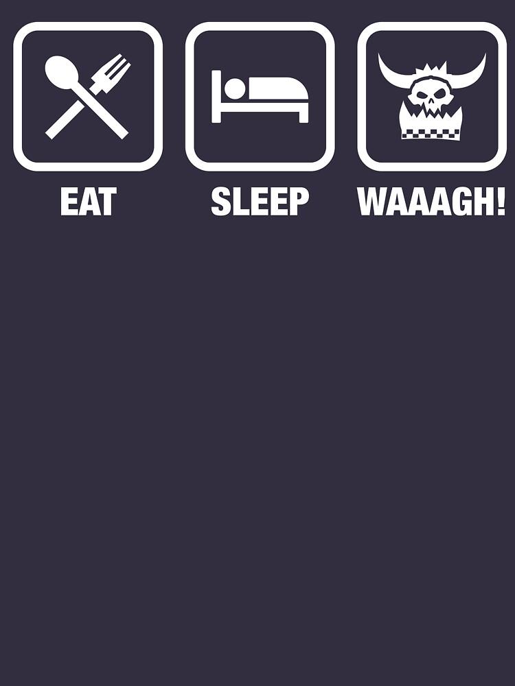 Eat Sleep Waaagh! Orks Warhammer 40k Inspired - Gaming by gaming-guy