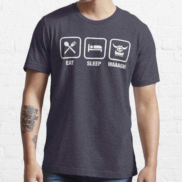 Eat Sleep Waaagh! Orks Warhammer 40k Inspired - Gaming Essential T-Shirt