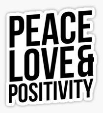 Peace, Love and Positivity!  Sticker