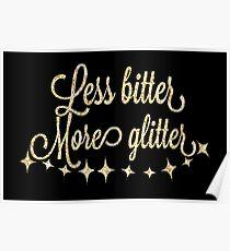Glitter > Bitter Poster
