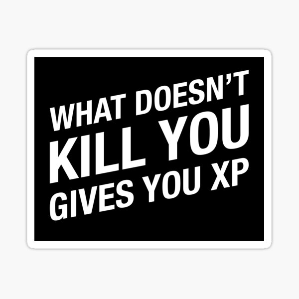 Was dich nicht umbringt, gibt dir XP - Dungeons and Dragons Gaming Sticker