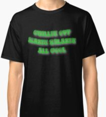 Chillin Out Maxin Relaxin All Cool Classic T-Shirt