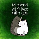 I'd Spend All 9 Lives With You by Sylia