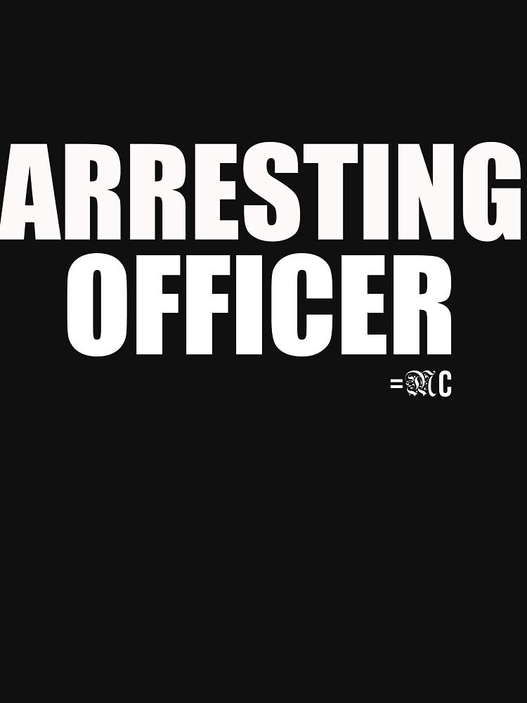 Arresting Officer tee + hoodie by MCANTO
