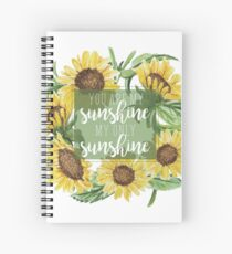 You Are My Sunshine Floral Design Spiral Notebook