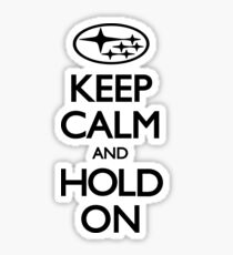 Subaru Keep Calm and Hold on Sticker