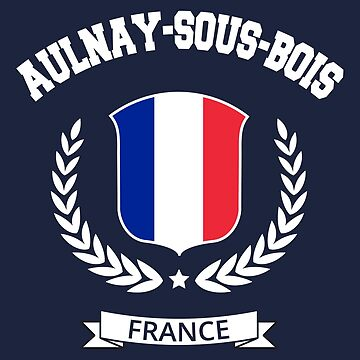Aulnay-sous-Bois France T-Shirt by SayAhh