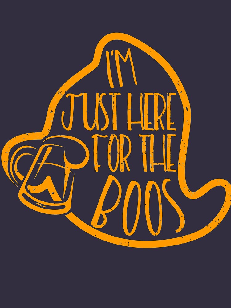 I'm Just Here For The Boos by bestdesign4u