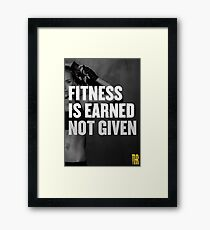 Fitness is earned not given Framed Print