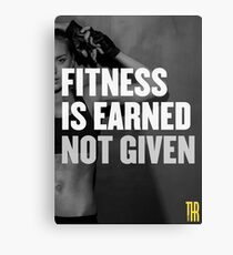 Fitness is earned not given Metal Print