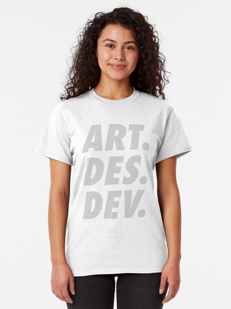 Alternate view of ALT - Art, Design, Develop Classic T-Shirt