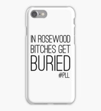 """Pretty Little Liars """"Bitches Get Buried"""" iPhone Case/Skin"""