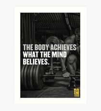 The body achieves what the mind believes. Art Print