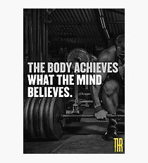 The body achieves what the mind believes. Photographic Print