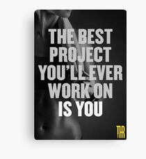 The best project you'll ever work on is you Canvas Print